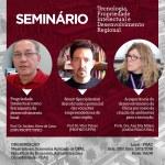 Seminário Tecnologia, Propriedade Intelectual e Desenvolvimento Regional