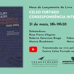 """Lançamento do Livro """"Celso Furtado. Correspondência Intelectual: 1949-2004"""""""