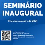 Seminário Inaugural do Mestrado em Economia Aplicada - UFAL  Semestre 2021